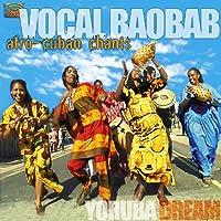 ヴォーカル・バオバブ/ヨルバの夢  (Afro-Cuban Chants)