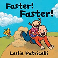 Faster! Faster! (Leslie Patricelli board books)