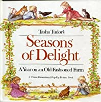 Seasons of Delight: A Year on an Old-Fashioned Farm