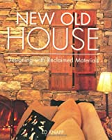 New Old House: Designing With Reclaimed Materials