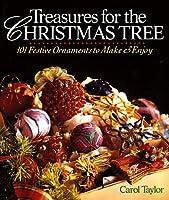 Treasures for the Christmas Tree: 101 Festive Ornaments to Make & Enjoy