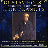 Gustov Holst Conducts His Own Work: the Planets (a
