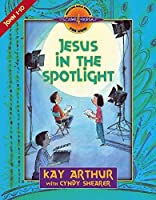 Jesus in the Spotlight: John, Chapters 1-10 (Discover 4 Yourself? Inductive Bible Studies for Kids) by Kay Arthur Cyndy Shearer(1999-07-01)