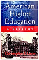 American Higher Education: A History