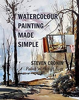 Watercolour Painting Made Simple by [Cronin, Steven]