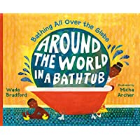 Around the World in a Bathtub: Bathing All Over the Globe (English Edition)