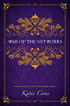 War of the Networks (The Network Series Book 4) by [Cross, Katie]