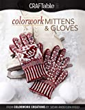 Colorwork Mittens & Gloves: From Colorwork Creations by Susan Anderson-Freed (English Edition)