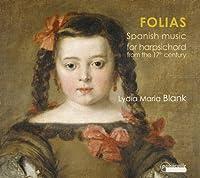 Folias: Spanish Music for Harpsichord from 17th Century - Lydia Maria Blank