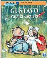Gustavo va a la Escuela/ Gustavo Goes to School