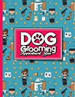 Dog Grooming Appointment Book - Cute Police Cover: 6 Columns