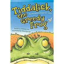 Tiddalick, the Greedy Frog: An Aboriginal Dreamtime Story