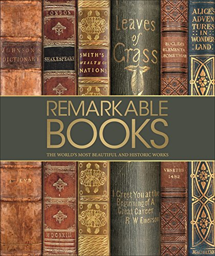 Download Remarkable Books: The World's Most Beautiful and Historic Works 1465463623