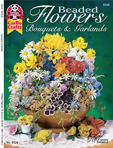 Beaded Flowers: Bouquets & Garlands