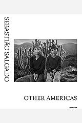 Sebastião Salgado: Other Americas Hardcover