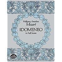 Mozart: Idomeneo in Full Score: From the Breitkopf & Hartel Complete Works Edition