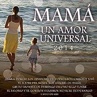 Mama Un Amor Universal 2014