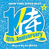 SHOW TIME SUPER BEST~SAMURAI MUSIC 10th. Anniversary Part 2~ Mixed By DJ SHUZO