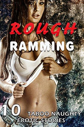 Rough Ramming (10 Taboo Naughty Erotic Stories) (English Edition)