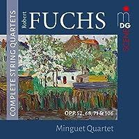 Complete String Quarte: Fuchs: Opp. 52, 68, 71 & 106