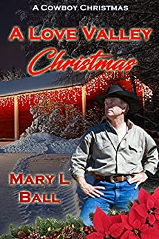 A Love Valley Christmas (A Cowboy Christmas) by [Ball, Mary L.]