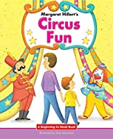Circus Fun: 21st Century Edition (Beginning-to-Read: Easy Stories)