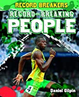 Record-Breaking People (Record Breakers)