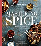 Mastering Spice: Recipes and Techniques to Transform Your Everyday Cooking: A Cookbook 画像