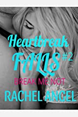 Break Me Not: A RH Dark High School Bully Romance (Heartbreak Falls Book 2) Kindle Edition