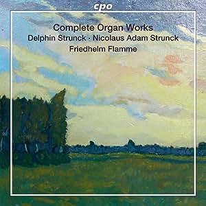 北ドイツのバロック・オルガン作品集 第11集(Delphin Strunck /Nikolaus Adam Strunck: Complete Organ Works)[SACD-Hybrid]