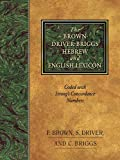 The Brown-Driver-Briggs Hebrew and English Lexicon: With an Appendix Containing the Biblical Aramaic : Coded With the Numbering System from Strong's Exhaustive Concordance of the Bible