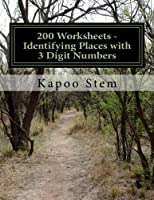 Identifying Places With 3 Digit Numbers: Math Practice Workbook (200 Days Math Identify Place)