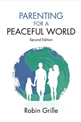 Parenting for a Peaceful World Kindle Edition
