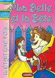 La Belle et la Bête: Contes et Histoires pour enfants (Il était une fois t. 1) (French Edition)