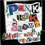 PUNK ROCK SHOW2 MOVIE HIT'S SELECTION