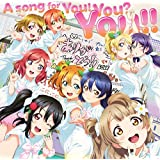 A song for You! You? You!! (DVD付)