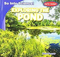 Exploring the Pond (So into Science!)
