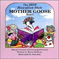The Best Hawaiian Style Mother Goose Ever!