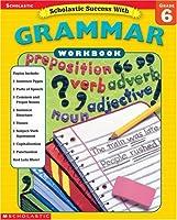 Scholastic Success With Grammar: Grade 6 (Scholastic Success with Workbooks: Grammar)