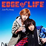 Just Fly Away / EDGE of LIFE