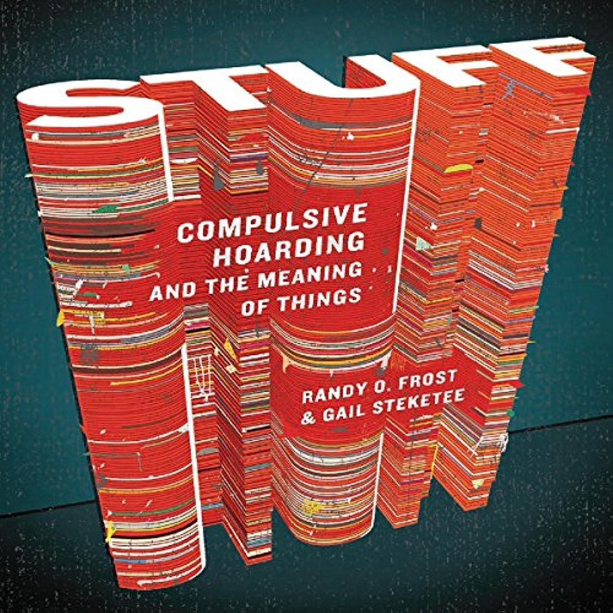 昼食嫌いドライバStuff: Compulsive Hoarding and the Meaning of Things