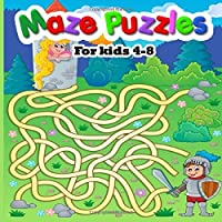 Maze Puzzles for Kids 4-8: 100 Mazes Puzzle Book for Kids | Great for Developing Problem Solving Skills, Critical Thinking Skills and Improve motor control and Build Confidence. (Mazes Puzzle for Kids)