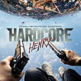 「ハードコア・ヘンリー」オリジナル・サウンドトラック