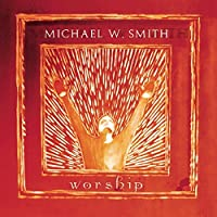 Worship by Michael W. Smith (2001-09-11)