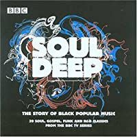 Soul Deep : the Story of...