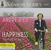 Silver Memories - Andre Rieu: Happiness The Music of Joy