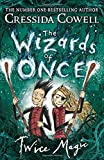 The Wizards of Once: Twice Magic: Book 2