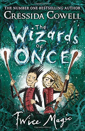 The Wizards of Once: Twice Mag...