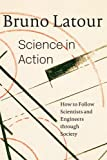 Science in Action: How to Follow Scientists and Engineers through Society