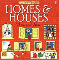 Homes and Houses Then and Now: Usborne Flip Flaps (Then and Now Flip Flaps)